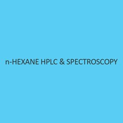 N Hexane Hplc & Spectroscopy