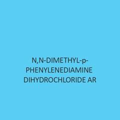 N N Dimethyl P Phenylenediamine Dihydrochloride AR