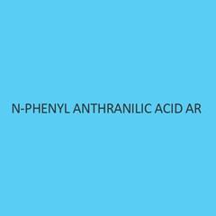 N Phenyl Anthranilic Acid AR