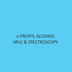 N Propyl Alcohol Hplc & Spectroscopy