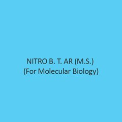 Nitro B. T. AR ((M.S.) (For Molecular Biology)
