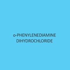 O Phenylenediamine Dihydrochloride