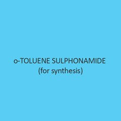 o Toluene Sulphonamide (for synthesis)