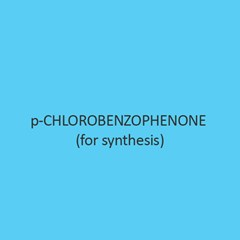 P Chlorobenzophenone For Synthesis