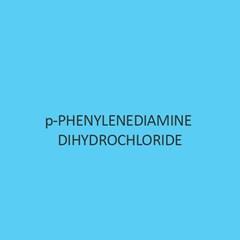 P Phenylenediamine Dihydrochloride