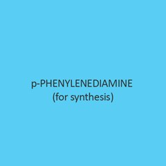 P Phenylenediamine (For Synthesis)