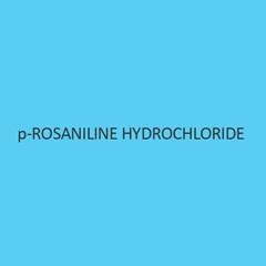 P Rosaniline Hydrochloride (M.S.)