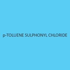 p Toluene Sulphonyl Chloride