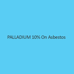 Palladium 10 Percent On Asbestos Palladium Content