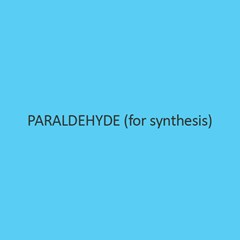 Paraldehyde (For Synthesis)
