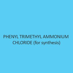 Phenyl Trimethyl Ammonium Chloride (For Synthesis)