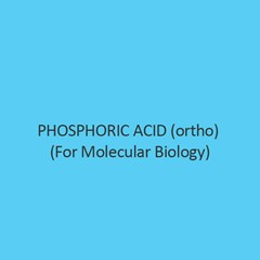 Phosphoric Acid (Ortho) (For Molecular Biology)