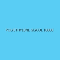 Polyethylene Glycol 10000