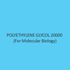 Polyethylene Glycol 20000 (For Molecular Biology)
