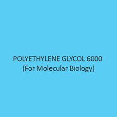 Polyethylene Glycol 6000 (For Molecular Biology)
