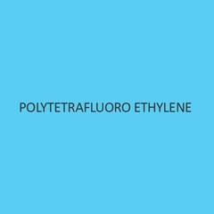 Polytetrafluoro Ethylene