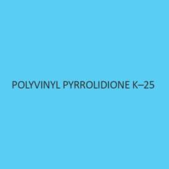 Polyvinyl Pyrrolidione K 25