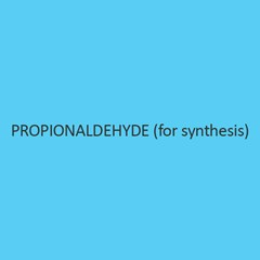 Propionaldehyde (For Synthesis)