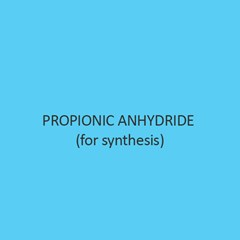 Propionic Anhydride (For Synthesis)