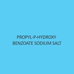Propyl P Hydroxy Benzoate Sodium Salt (Nipasol Sodium)