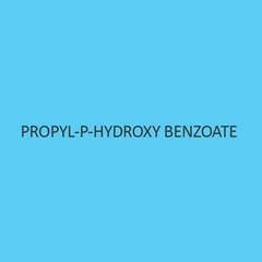 Propyl P Hydroxy Benzoate
