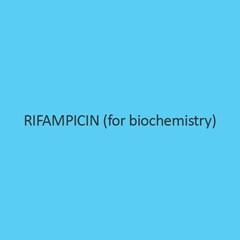 Rifampicin (For Biochemistry)