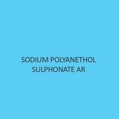 Sodium Polyanethol Sulphonate AR
