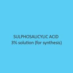 Sulphosalicylic Acid 3 percent solution