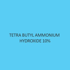 Tetra Butyl Ammonium Hydroxide 10 percent aqueous solution