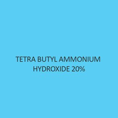 Tetra Butyl Ammonium Hydroxide 20 percent aqueous solution