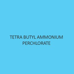 Tetra Butyl Ammonium Perchlorate