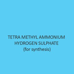 Tetra Methyl Ammonium Hydrogen Sulphate for synthesis