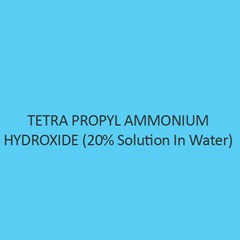 Tetra Propyl Ammonium Hydroxide (20 percent Solution In Water)