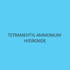 Tetramehtyl Ammonium Hydroxide Solution 10 percent In Water