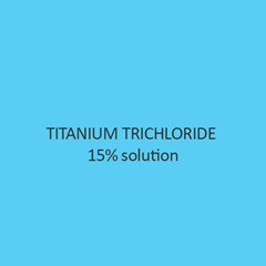Titanium Trichloride 15 pct Solution
