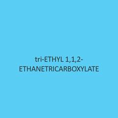 Tri Ethyl 1 2 Ethanetricarboxylate